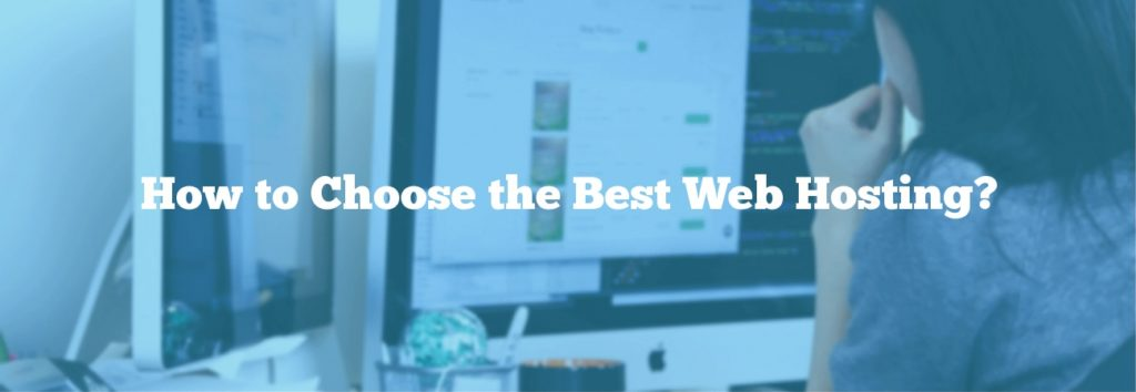 How to Choose the Best Web Hosting?