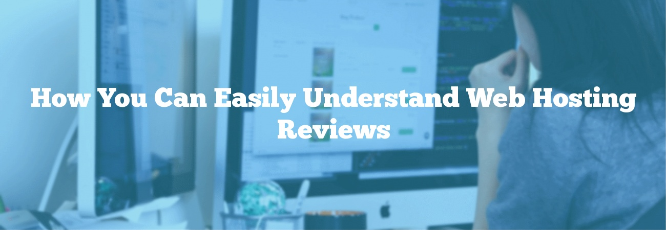 How You Can Easily Understand Web Hosting Reviews